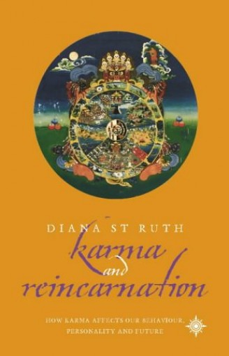 Karma, Reincarnation and Rebirth By Diana St.Ruth