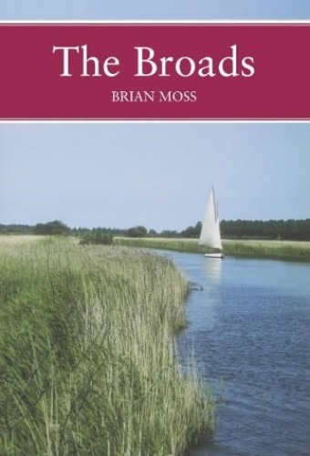 Collins New Naturalist Library (89) – The Broads By Brian R. Moss