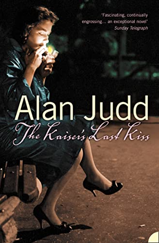 The Kaiser's Last Kiss By Alan Judd