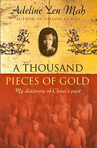A Thousand Pieces of Gold: A Memoir of China's Past Through Its Proverbs By Adeline Yen Mah