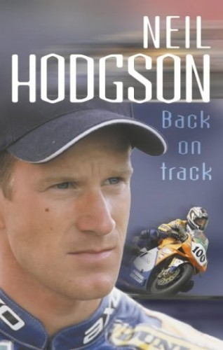 Neil Hodgson: Back On Track By Neil Hodgson