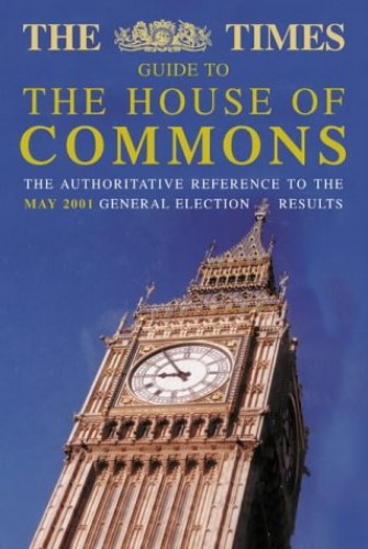 """The """"Times"""" Guide to the House of Commons By Volume editor Tim Austin"""