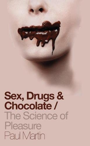Sex, Drugs and Chocolate By Paul Martin