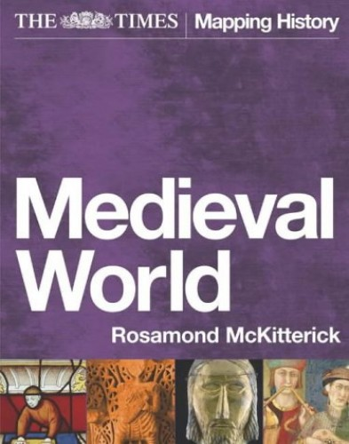"""The """"Times"""" Medieval World By Rosamond McKitterick"""
