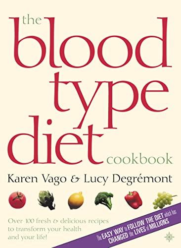 The Blood Type Diet Cookbook By Karen Vago