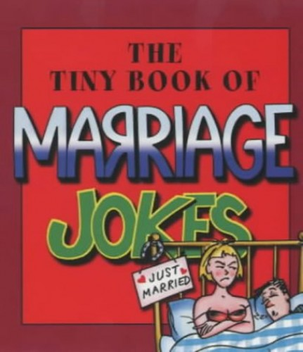 The Tiny Book of Marriage Jokes By Ernest Forbes