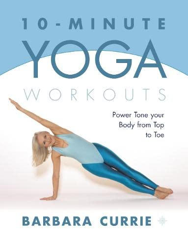 10-Minute Yoga Workouts By Barbara Currie