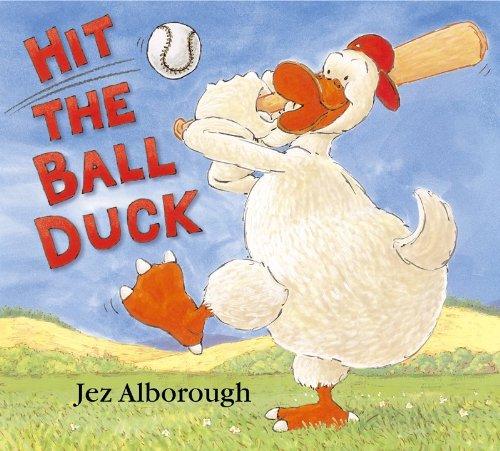 Hit the Ball, Duck by Jez Alborough