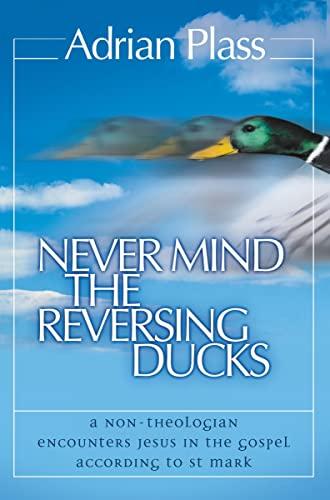 Never Mind the Reversing Ducks By Adrian Plass