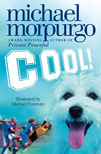 Cool! by Michael Morpurgo, M.B.E.