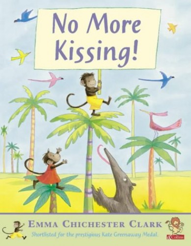No More Kissing By Emma Chichester Clark