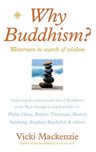 Why Buddhism? By Vicki MacKenzie