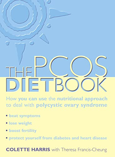 PCOS Diet Book: How You Can Use the Nutritional Approach to Deal with Polycystic Ovary Syndrome by Colette Harris