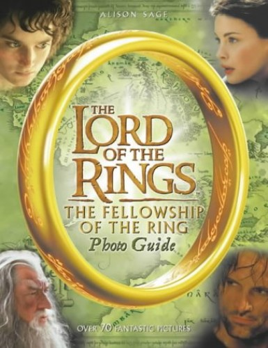 "The ""Fellowship of the Ring"" Photo Guide By Alison Sage"