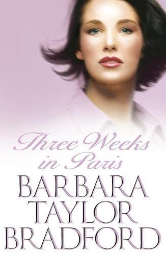 Three Weeks in Paris By Barbara Taylor Bradford