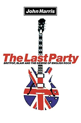 The Last Party By John Harris