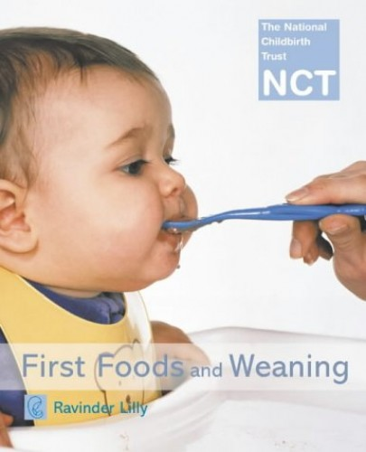 First Foods and Weaning (NCT) by Ravinder Lilly