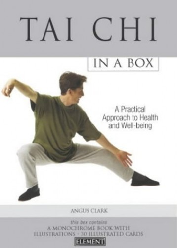 Tai Chi In a Box: A Practical Approach to Health and Well-being (In a Box S.) By Angus Clark