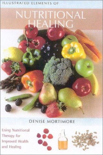 Nutritional Healing By Denise Mortimore