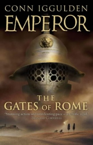 The Gates of Rome (Emperor Series, Book 1) By Conn Iggulden
