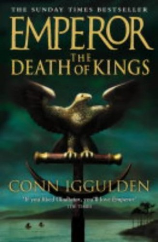 The Death of Kings (Emperor Series) By Conn Iggulden