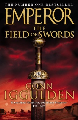 The Field of Swords (Emperor Series, Book 3) By Conn Iggulden