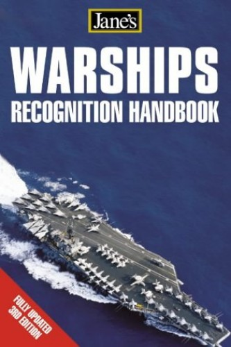 Warships Recognition Handbook (Jane's) (Jane's Recognition Guides) by Robert Hutchinson