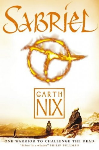 Sabriel (Abhorsen Trilogy, Bk. 1) By Garth Nix