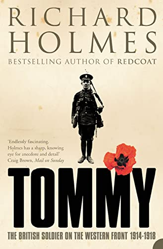 Tommy: The British Soldier on the Western Front by Richard Holmes