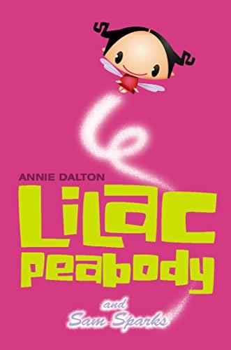 Lilac Peabody and Sam Sparks By Annie Dalton