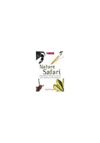 Nature Safari: 100 Things To Do In The Wild (Collins) By Geoff Sample