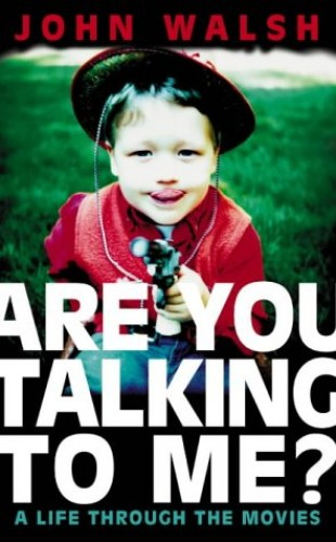 Are You Talking to Me? By John Walsh