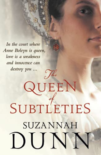 The Queen of Subtleties By Suzannah Dunn
