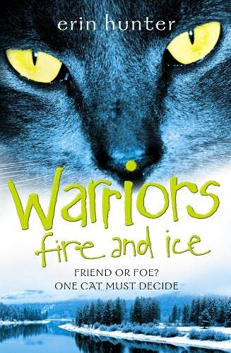 Warrior Cats (2) – Fire and Ice By Erin Hunter