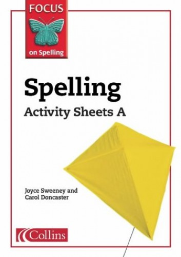 Focus on Spelling - Spelling Activity Sheets A: Years 2-3: Activity Sheets A, Y2-3 by Joyce Sweeney
