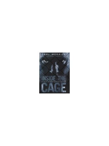 Inside the Cage By Carl Merritt