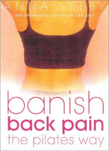 The Ultimate Pilates Back Book By Anna Selby