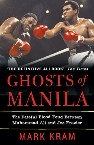 Ghosts of Manila By Mark Kram, Jr.