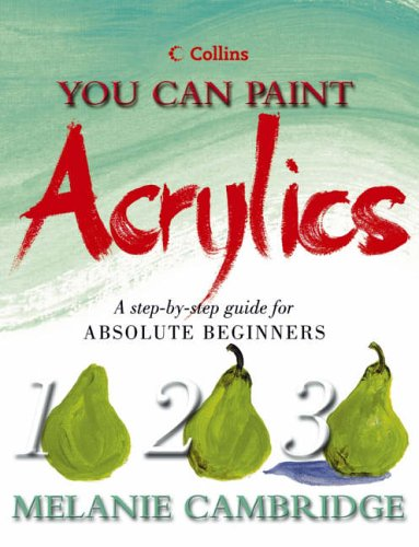 You Can Paint Acrylics By Melanie Cambridge