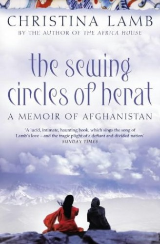 The Sewing Circles of Herat By Christina Lamb