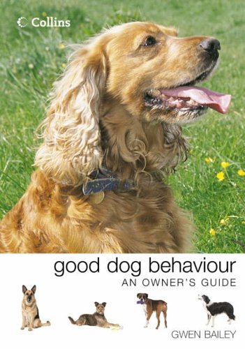 Collins Good Dog Behaviour By Gwen Bailey