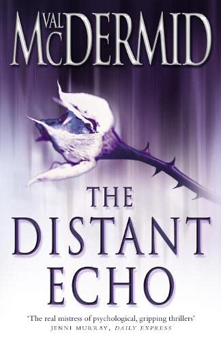 The Distant Echo (Detective Karen Pirie, Book 1) By Val McDermid