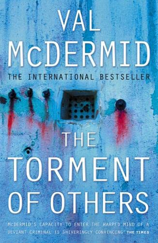 The Torment of Others (Tony Hill and Carol Jordan, Book 4) By Val McDermid