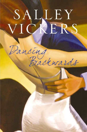 Dancing Backwards by Salley Vickers