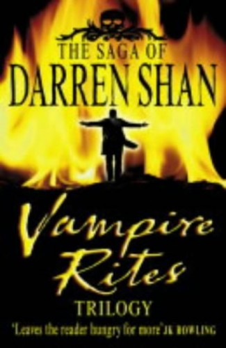 Vampire Rites Trilogy: Books 4-6 (The Saga of Darren Shan) By Darren Shan