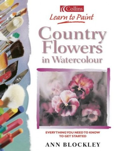 Country Flowers in Watercolour By Ann Blockley