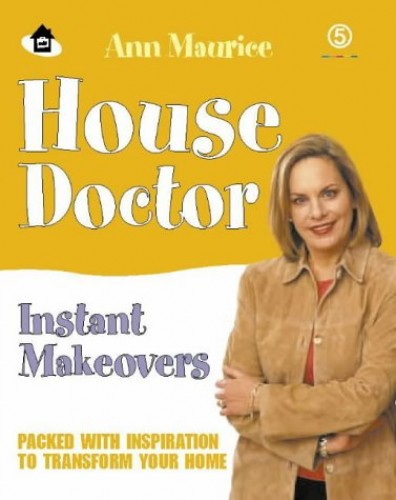 House Doctor Instant Makeovers By Ann Maurice