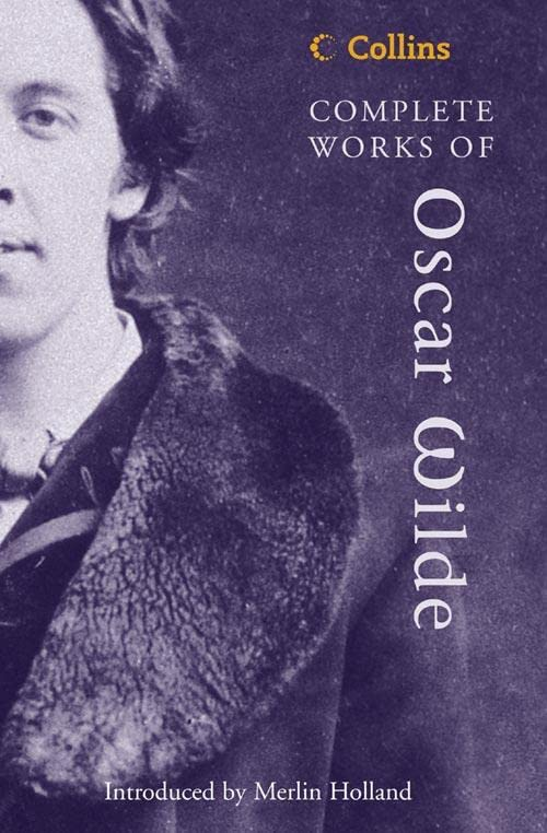 Complete Works of Oscar Wilde (Collins Classics) By Oscar Wilde