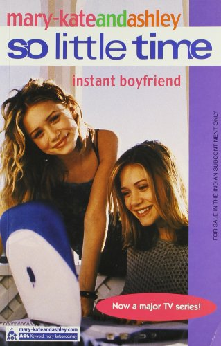 Instant Boyfriend (So Little Time, Book 2) By Mary-Kate Olsen