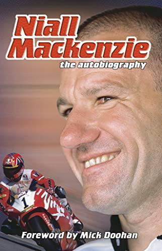Niall Mackenzie: The Autobiography By Niall MacKenzie